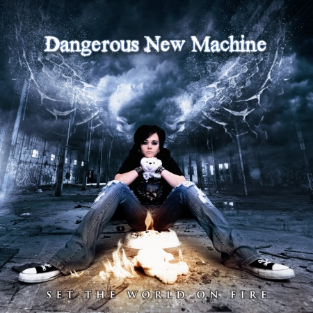 Dangerous New Machine - Set The World On Fire Album Cover