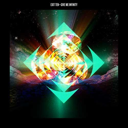 Exit Ten Give Me Infinity Album Cover