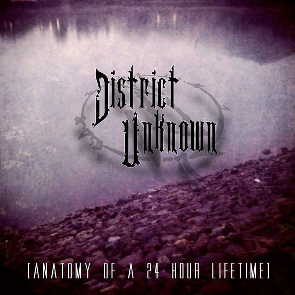 District Unknown Anatomy Of A 24 Hour Lifetime Album Cover Artwork