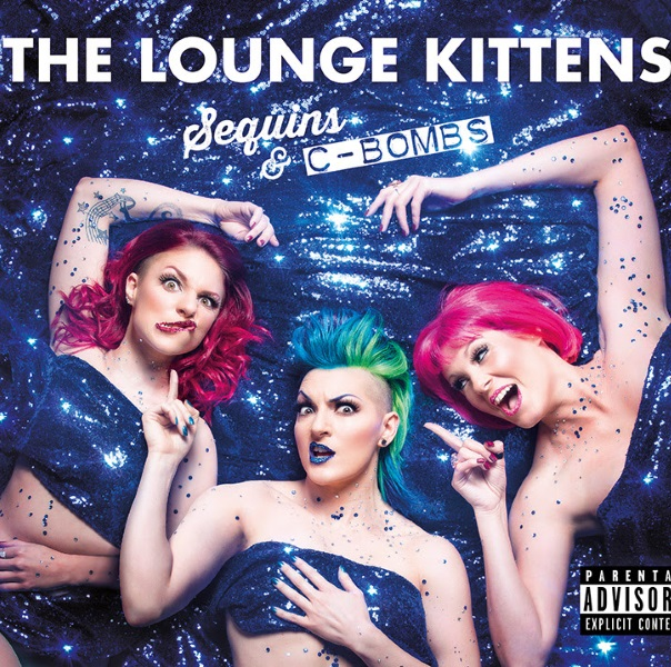 The Lounge Kittens Sequins and C-Bombs Album Cover