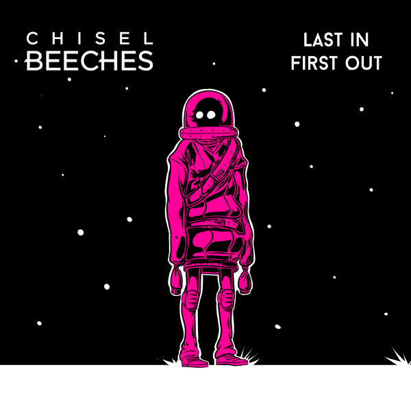 Chisel Beeches - Last In First Out EP Artwork 600px