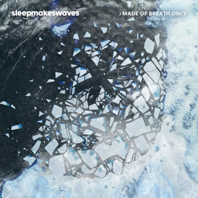 Sleepmakeswaves Made Of Breath Only Album Cover Artwork