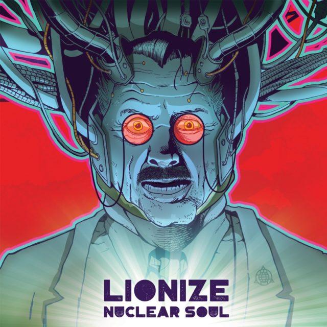 Lionize Nuclear Soul Album Cover Artwork