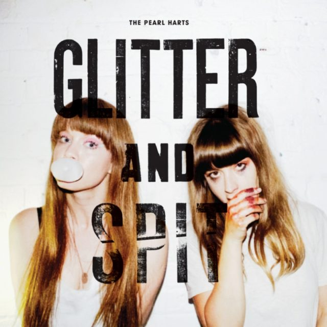 The Pearl Harts Glitter and Spit album cover 800px