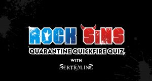 Rock Sins Quarantine Quickfire Quiz With Sertraline