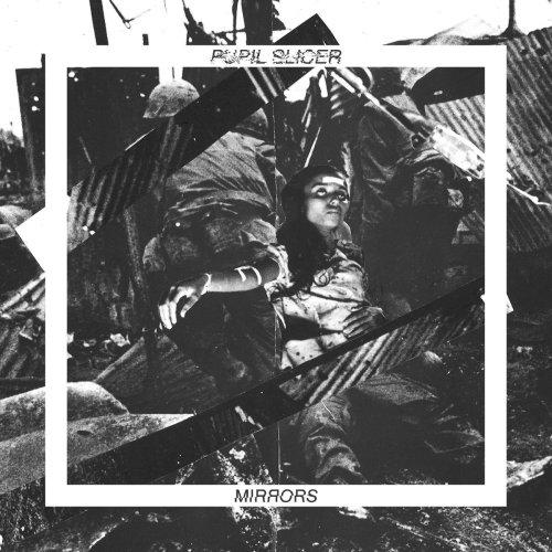 Pupil Slicer - Mirrors Album Cover Artwork