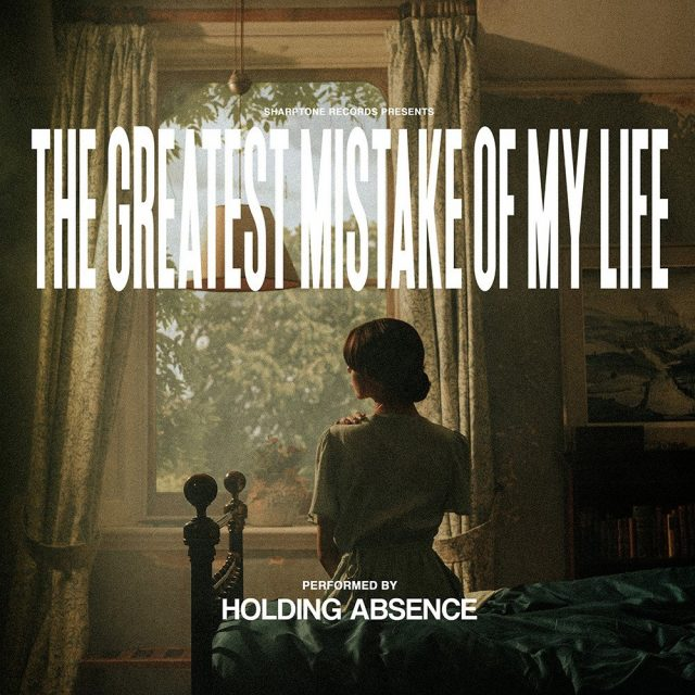 Holding Absence - The Greatest Mistake Of My Life Album Cover Artwork
